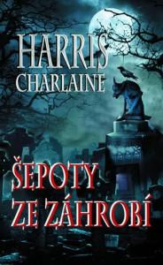 Šepoty ze záhrobí (Harper Connelly Mysteries, #1) - Charlaine Harris, Tomas Havlik