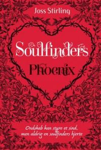 Phoenix (Soulfinders, #2) - Joss Stirling