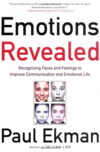 Emotions Revealed: Recognizing Faces and Feelings to Improve Communication and Emotional Life - Paul Ekman