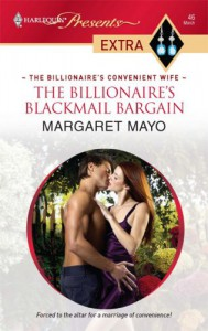 The Billionaire's Blackmail Bargain - Margaret Mayo