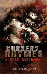 Nursery Rhymes 4 Dead Children - Lee  Thompson