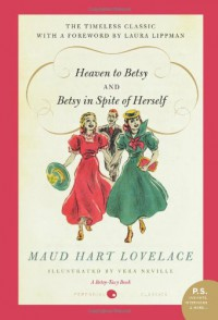 Heaven to Betsy/Betsy in Spite of Herself - Maud Hart Lovelace