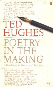 Poetry in the Making: A Handbook for Writing and Teaching - Ted Hughes