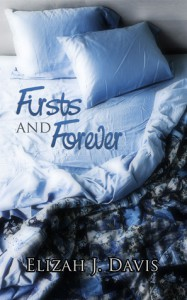 Firsts and Forever - Elizah J. Davis