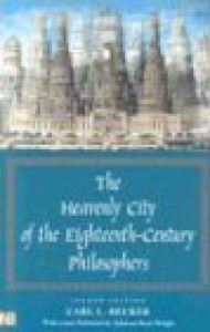 The Heavenly City of the Eighteenth Century Philosophers - Carl Lotus Becker