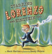 Starring Lorenzo, and Einstein Too - Mark Karlins, Sandy Nichols