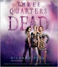 Three Quarters Dead (Audio) - Richard Peck, Ariadne Meyers