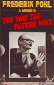 Way The Future Was: A Memoir - Frederik Pohl
