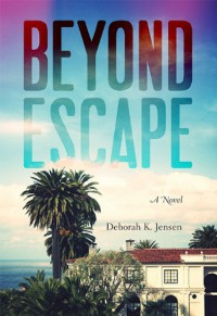 Beyond Escape - Deobrah K. Jensen