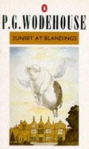 Sunset at Blandings: A Blandings Story - P.G. Wodehouse, Ionicus, Richard Usborne