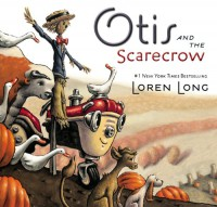 Otis and the Scarecrow - Loren Long
