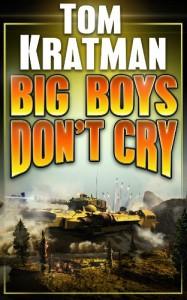 Big Boys Don't Cry - Tom Kratman