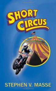 Short Circus - Stephen V. Masse