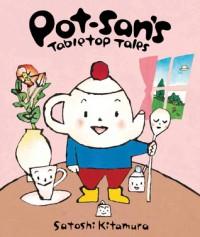 Pot-san's Tabletop Tales - Satoshi Kitamura