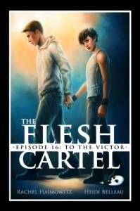The Flesh Cartel #16: To the Victor - Rachel Haimowitz, Heidi Belleau