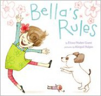 Bella's Rules - Elissa Haden Guest, Abigail Halpin