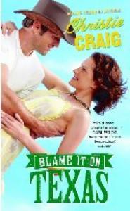 Blame It On Texas - Christie Craig