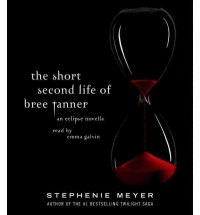 The Short Second Life of Bree Tanner: An Eclipse Novella - Emma Galvin, Stephenie Meyer