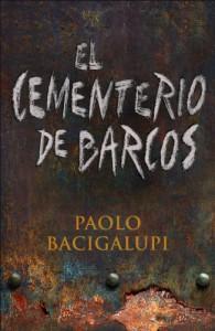 El cementerio de barcos (El cementerio de los barcos, #1) - Paolo Bacigalupi, Manuel de los Reyes