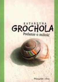 Podanie o miłość - Katarzyna Grochola