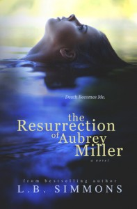 The Resurrection of Aubrey Miller - L.B. Simmons