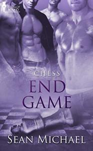 End Game (Chess Book 5) - Sean Michael