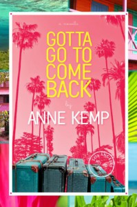 Gotta Go To Come Back - Anne Kemp