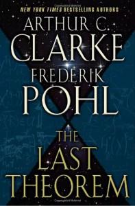 The Last Theorem - Arthur C. Clarke, Frederik Pohl