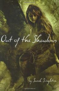 Out of the Shadows - Sarah Singleton