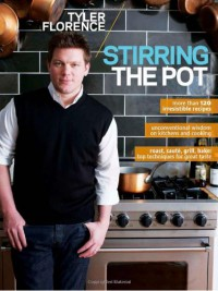 Stirring The Pot - Tyler Florence