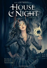 House of Night: Legacy - P.C. Cast, Kristin Cast, Joëlle Jones, Kent Dalian