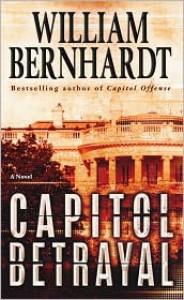 Capitol Betrayal: A Novel - William Bernhardt