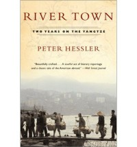 River Town: Two Years On The Yangtze - Peter Hessler