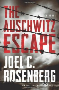 The Auschwitz Escape - Joel C. Rosenberg