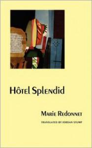Hôtel Splendid (European Women Writers) - Marie Redonnet, Jordan Stump