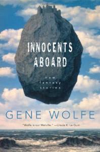 Innocents Aboard: New Fantasy Stories - Gene Wolfe
