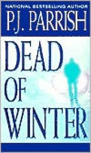Dead Of Winter - P.J. Parrish