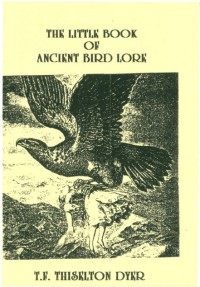 The Little Book Of Ancient Bird Lore - T.F. Thiselton-Dyer