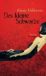 Das Kleine Schwarze - Gioia Diliberto, Alexandra Faus