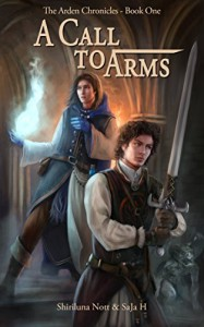 A Call to Arms: Book One of the Chronicles of Arden - Shiriluna Nott, SaJa H.