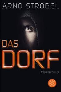 Das Dorf: Psychothriller - Arno Strobel