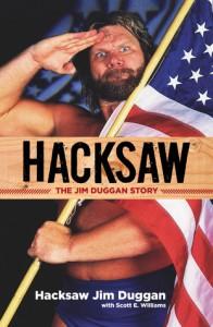 Hacksaw: The Jim Duggan Story - Hacksaw Jim Duggan, Scott E. Williams, Hacksaw