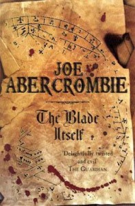 Blade Itself (First Law 1) - Joe Abercrombie