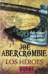 Los Héroes (Tapa flexible con solapas) - Joe Abercrombie, Raúl Sastre