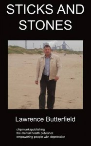 Sticks And Stones: A Book Dealing With Depression - Lawrence Butterfield