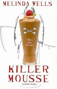 Killer Mousse (A Della Cooks Mystery #1) - Melinda Wells