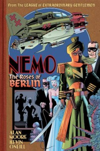 The League of Extraordinary Gentlemen: Nemo, The Roses Of Berlin - Alan Moore, Kevin O'Neill