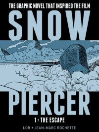 SNOWPIERCER VOL. 1: THE ESCAPE - Jacques Lob