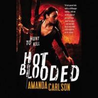 Hot Blooded  - Amanda  Carlson