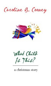 What Child Is This?: A Christmas Story - Caroline B. Cooney